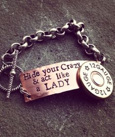 Hide your crazy and act like a lady hand stamped bracelet by So beautifully Broken