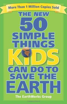 The New 50 Simple Things Kids Can Do to Save the Earth by... https://smile.amazon.com/dp/0740777467/ref=cm_sw_r_pi_dp_x_99rkyb8T4C3A6