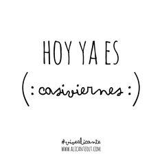¡buenos días! Lo mires por donde lo mires... es CASIVIERNES :) #FelizJueves