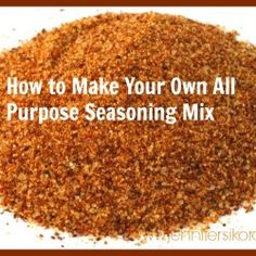 How to Make Your Own All Purpose Seasoning - Jen Around the World Onion Soup Recipes, Rub Recipes, Milk Recipes, Healthy Chicken Recipes, Chicken Dips, Smoker Recipes, Roasted Vegetables Seasoning, Vegetable Seasoning, Veggie Seasoning Recipe