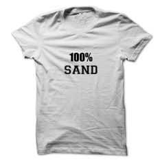 100% SAND T-Shirts, Hoodies. VIEW DETAIL ==► https://www.sunfrog.com/Names/100-SAND-108206719-Guys.html?id=41382