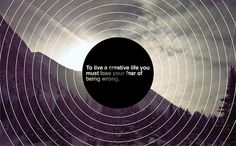 To Live Creative Life You Must