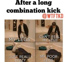 In taekwondo.when we work kick combos all through out class.it's a struggle hip problems funny Martial Arts Humor, Korean Martial Arts, Martial Arts Quotes, Martial Arts Workout, Mixed Martial Arts, Boxing Workout, Taekwondo Fight, Taekwondo Quotes, Karate Quotes