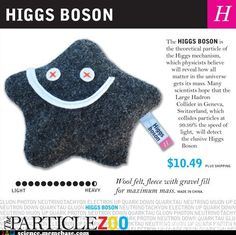 Because I think it would be cute to have a Higgs boson plush but I don't want it made in China