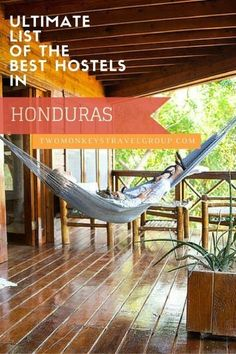 Ultimate List of The Best Hostels in Honduras - In this article, you will find the Best Hostels in Honduras – Best hostels in La Ceiba; Best hostels in San Pedro Sula; Best hostels in Roatan; Best hostels in Tegucigalpa.