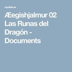 Æegishjalmur 02 Las Runas del Dragón - Documents