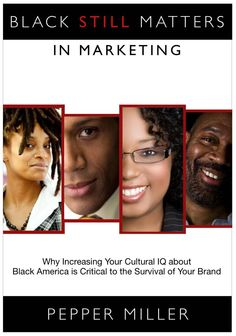 Black Still Matters In Marketing by Pepper Miller - FUNK GUMBO RADIO: http://www.live365.com/stations/sirhobson and https://www.funkgumbo.com