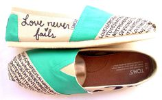 These are Toms with Love Never fails wrote on each shoe. Cool idea, maybe even add your own words to them