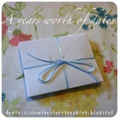 Give your Hubby/Boyfriend a Years worth of planned dates as a gift :) Would be fun for kids gifts too!