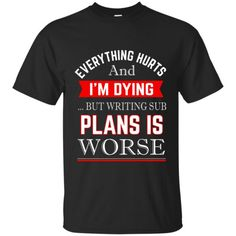 Everything hurts And I'm Dying Teacher Shirt.Teacher T-Shirt.Hoodie For Teacher - casual mens shirts, mens button down shirts slim fit, mens red button down shirt *ad
