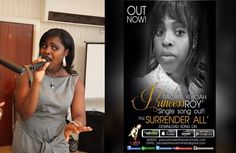 (VIDEO)NEW SINGLE OUT TITLE #SURRENDER ALL#  ALBUM TITLE LOADING....FROM RACHEL YEBOAH(PRINCESS ROY) .    - GHANA MEDIA WORLD