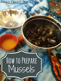 Reviews, Chews & How-Tos: How to Prepare Fresh Mussels