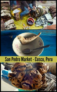 15 Weird + Wonderful Things You Can Buy at the San Pedro Central Market in Cusco, Peru