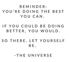 You're doing the best you can