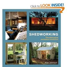Shedworking: The Alternative Workplace Revolution by Alex Johnson Shed Office, Garden Office, Cottage Office, Office With A View, Studio Build, Covered Garden, She Sheds, Garden Buildings, Garden Structures
