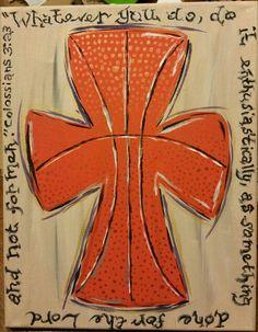 Basketball Cross ~ Colossians 3:23