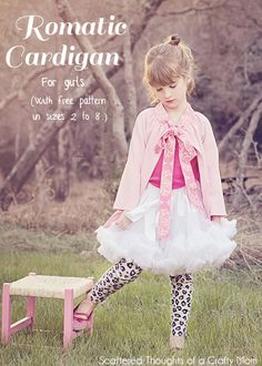 Romantic Cardigan tutorial for girls, with free pattern sizes 18 month to 8y