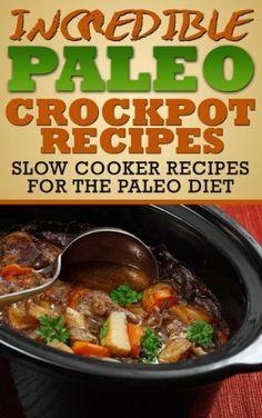 Paleo Crock Pot Recipes: Slow Cooker Recipes for the Paleo Diet by Paleo CrockPot Recipes, http://www.amazon.com/dp/B00DXY859I/ref=cm_sw_r_pi_dp_t3Y6rb1KCQ7Z9