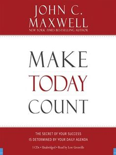 New eAudiobook: Make Today Count by John C. Maxwell