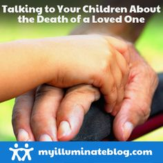 The #death of a loved one can be a difficult conversation for any parent to have with their young child. Read about one mom's experience and the advice she gives to other parents, here.