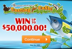Casting For Cash! Win Up To $50,000.00! Gwy. No. 4650!
