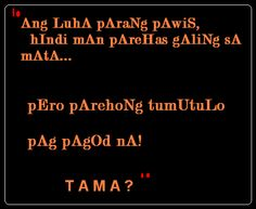 Tagalog Quotes: Ang Luha Parang Pawis Lang yan