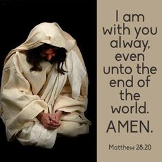 Matthew 20 - Teaching them to observe all things whatsoever I have commanded you: and, lo, I am with you alway, even unto the end of the world. Jesus Our Savior, Jesus Is Risen, Jesus Is Lord, Jesus Loves, Jesus Christ, Bible Scriptures, Bible Quotes, Biblical Verses, Faith Quotes