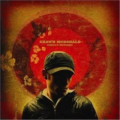 Simply Nothing album by Shawn McDonald