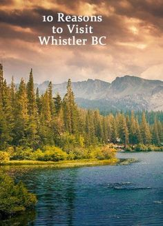 10 Reasons to Visit Whistler BC Canada Whistler, Visit Canada, Canada Canada, Canada Trip, Travel Around The World, Around The Worlds, Canada Summer, Canadian Travel, Canadian Rockies