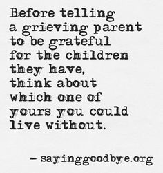 You have NO IDEA how this feels. Close your eyes and think about being in my sho… – Lisa Grief Quotes Child, Mothers Day Quotes, Mom Quotes, Quotes For Kids, Faith Quotes, Quotes Children, Stillborn Quotes, Miscarriage Quotes, Miscarriage Awareness