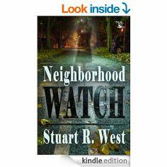 Amazon.com: Neighborhood Watch eBook: Stuart R. West: Kindle Store