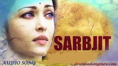 Sarbjit 2016 Movie Audio Song Easy Download Online Now Akshay Kumar,Ileana D'Cruz..The film stars Aishwarya Rai Bachchan and Randeep Hooda   #SarbjitMovie #AishwaryaRaiBachchan #RandeepHooda #AmaalMallik #JeetGannguli