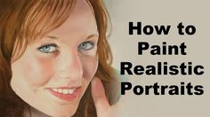 How to paint portraits - Realistic portrait painting tutorial