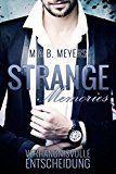 Strange memories: Verhängnisvolle Entscheidung…