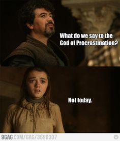 Combining two of my favorite things - Game of Thrones and procrastination!