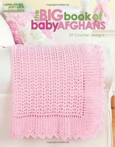 The Big Book of Baby Afghans (Leisure Arts #5518) by Leisure Arts http://www.amazon.com/dp/1609001435/ref=cm_sw_r_pi_dp_CuOEub0T2WKBN
