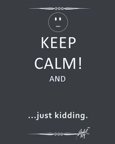 11 Best Funny Keep Calm Quotes Images Keep Calm Quotes Keep Calm