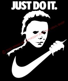 """""""Just Do It"""", Micheal Meyers just in time for Halloween Decal Sticker Funny Decals, Car Decals, Vinyl Decals, Truck Window Stickers, Bumper Stickers, Just Do It, Subaru, Jdm, Tattoos For Guys"""
