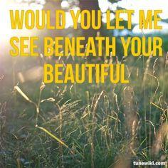 "-- for ""Beneath Your Beautiful"" by Labrinth feat. Emeli Sande, Lyric Art, Let It Be, Music, Beautiful, Music Lyrics Art, Musica, Musik, Muziek"