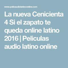 La nueva Cenicienta 4 Si el zapato te queda online latino 2016   Peliculas audio latino online