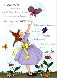 we'll meet again my beloved Tilly who said she would come to me as a butterfly!
