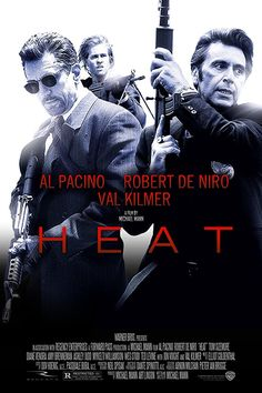 Heat Directed by Michael Mann. With Al Pacino, Robert De Niro, Val Kilmer, Jon Voight. A group of professional bank robbers start to feel the heat from police when they unknowingly leave a clue at their latest heist. Best Movie Posters, Classic Movie Posters, Cinema Posters, Movie Poster Art, Heat Film, Heat Movie, Best Action Movies, Good Movies To Watch, Val Kilmer
