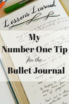 The Bullet Journal is a wonderful system, one that can sometimes seem  deceptively simple. Because of this, it's important to keep the following  tip in mind in order to get the most out of your Bullet Journal.