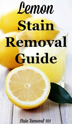 Lemon stain removal guide for clothing, upholstery and carpet, with step by step instructions {on Stain Removal 101}