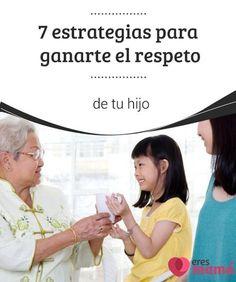 7 #estrategias para ganarte el respeto de tu hijo Los #niños necesitan que los adultos les enseñen qué significa respetar a los demás. Si quieres ganar el #respeto de tu hijo tendrás #enseñarle.