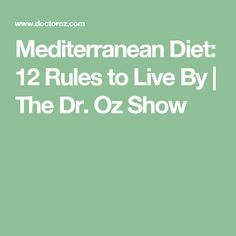 Mediterranean Diet: 12 Rules to Live By | The Dr. Oz Show