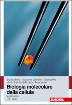 *Biologia molecolare della cellula / Bruce Alberts ... [et al.]. - 5. ed. - Bologna : Zanichelli, 2009. - XXXVIII, 1753 p. : ill. ; 30 cm + 1 DVD-ROM