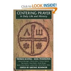 Centering Prayer ~ by Thomas Keating