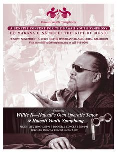 Honolulu, HI Hawaii's own operatic tenor Willie K performs with the Hawaii Youth Symphony for the benefit concert 'Gift of Music'. Come & support the Hawaii Youth Symphony for an unforgettable collaborativ… Click flyer for more >>