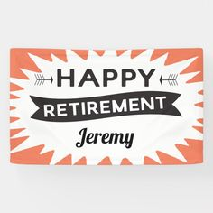Happy Retirement party banner with retro style and vintage fonts including scroll and arrow motifs and starburst background with orange. Personalize by editing the name line. Happy Retirement, Retirement Parties, Vintage Hipster, Retro Vintage, Vintage Fonts, Outdoor Banners, Party Poster, Word Out, Create Yourself